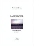 Marguerite Duras - La mer écrite