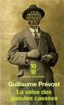 Guillaume Prévost - La valse des gueules cassées